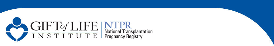 National Transplantation Pregnancy Registry (NTPR) at Gift of Life Institute
